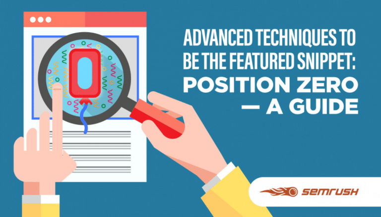 Advanced Techniques to Be the Featured Snippet: Position 0 — a Guide