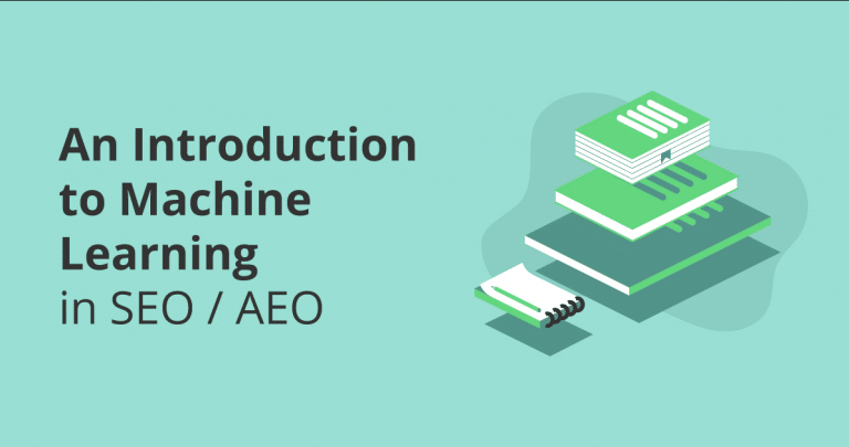 An introduction to Machine learning in SEO / AEO