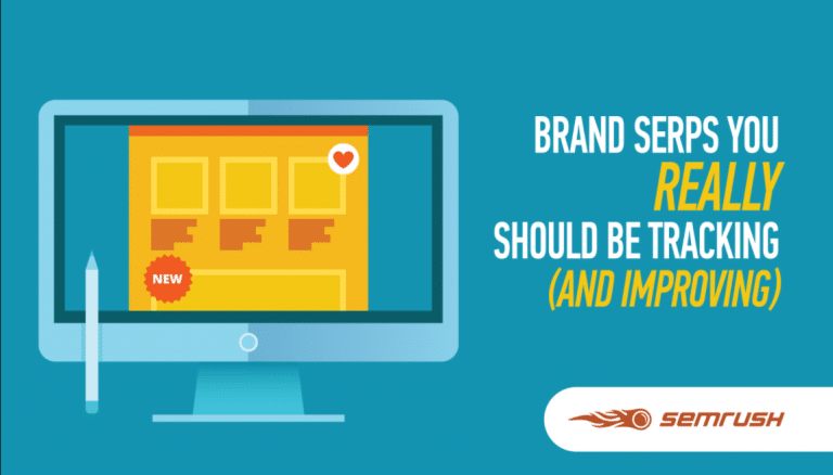 Brand SERPs You Really Should Be Tracking (and Improving)