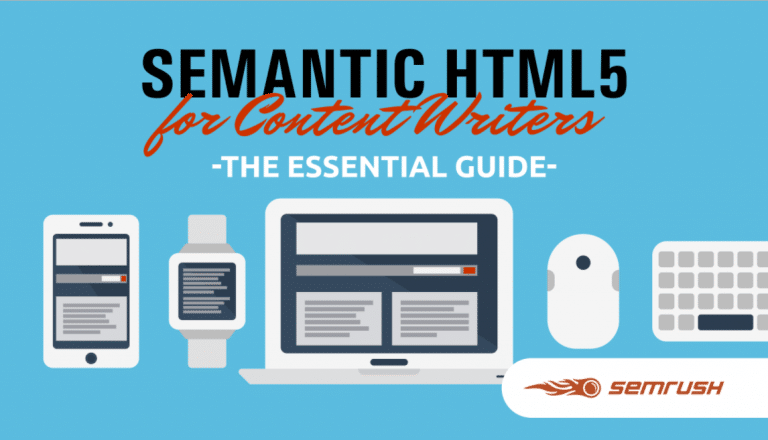 Semantic HTML5 for Content Writers – The Essential Guide